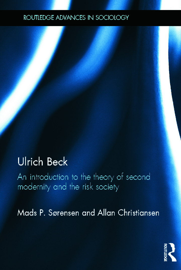 Ulrich Beck: An Introduction to the Theory of Second Modernity and the Risk Society (Hardback) book cover