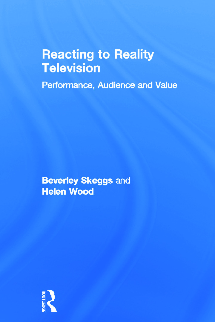 Reacting to Reality Television: Performance, Audience and Value (Hardback) book cover
