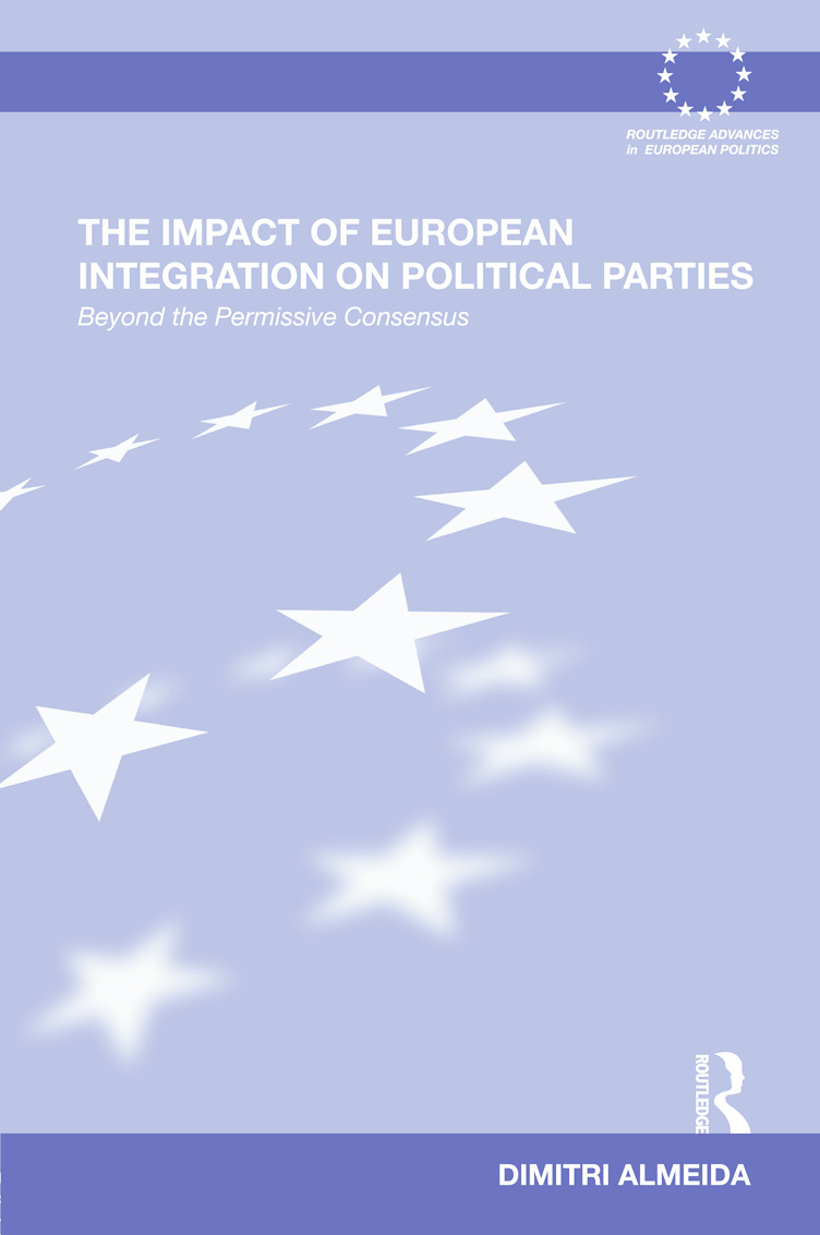 The Impact of European Integration on Political Parties: Beyond the Permissive Consensus (Hardback) book cover