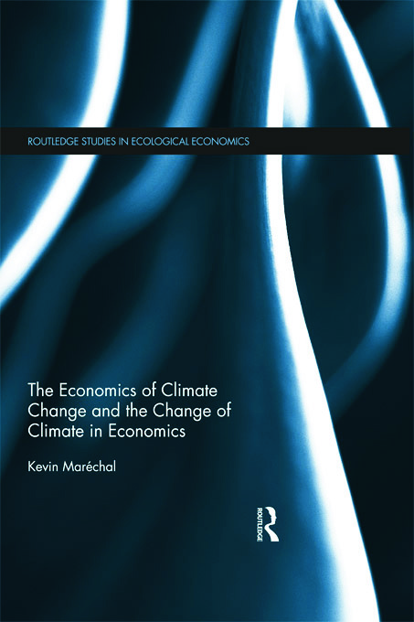 The Economics of Climate Change and the Change of Climate in Economics (Hardback) book cover