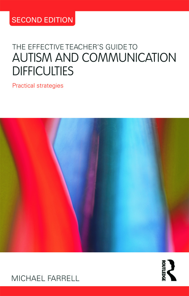 The Effective Teacher's Guide to Autism and Communication Difficulties: Practical strategies, 2nd Edition (Paperback) book cover