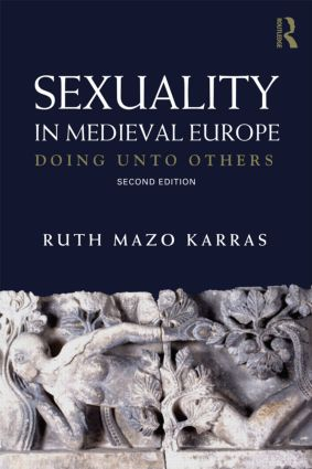 Sexuality in Medieval Europe: Doing Unto Others, 2nd Edition (Paperback) book cover