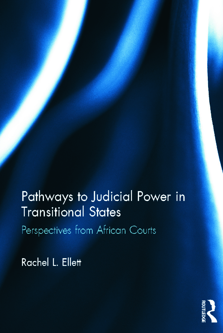 Pathways to Judicial Power in Transitional States: Perspectives from African Courts (Hardback) book cover