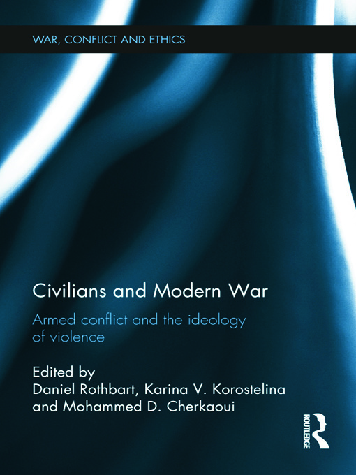 Civilians and Modern War: Armed Conflict and the Ideology of Violence (Hardback) book cover