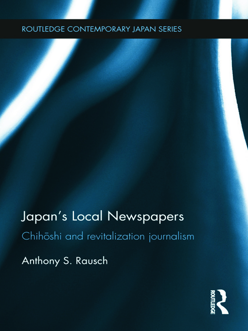 Japan's Local Newspapers: Chihoshi and Revitalization Journalism book cover