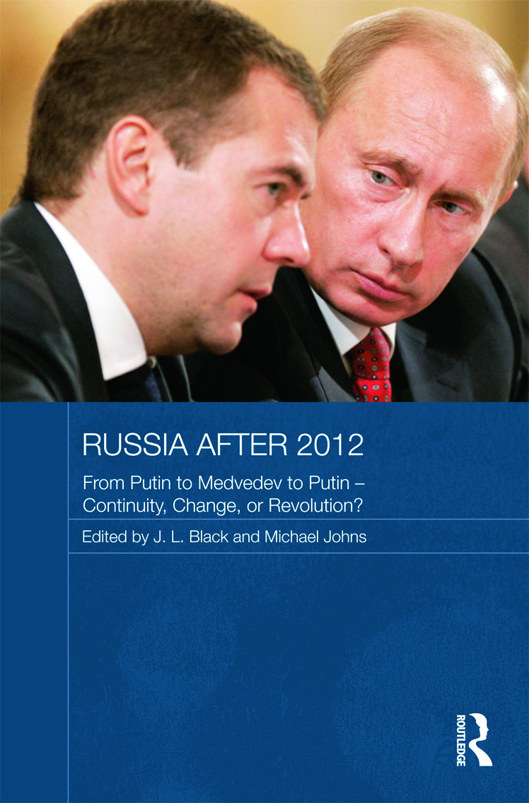 Russia after 2012: From Putin to Medvedev to Putin – Continuity, Change, or Revolution? (Hardback) book cover
