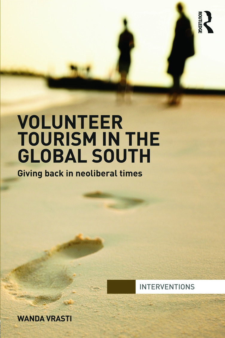 Volunteer Tourism in the Global South: Giving Back in Neoliberal Times (Hardback) book cover