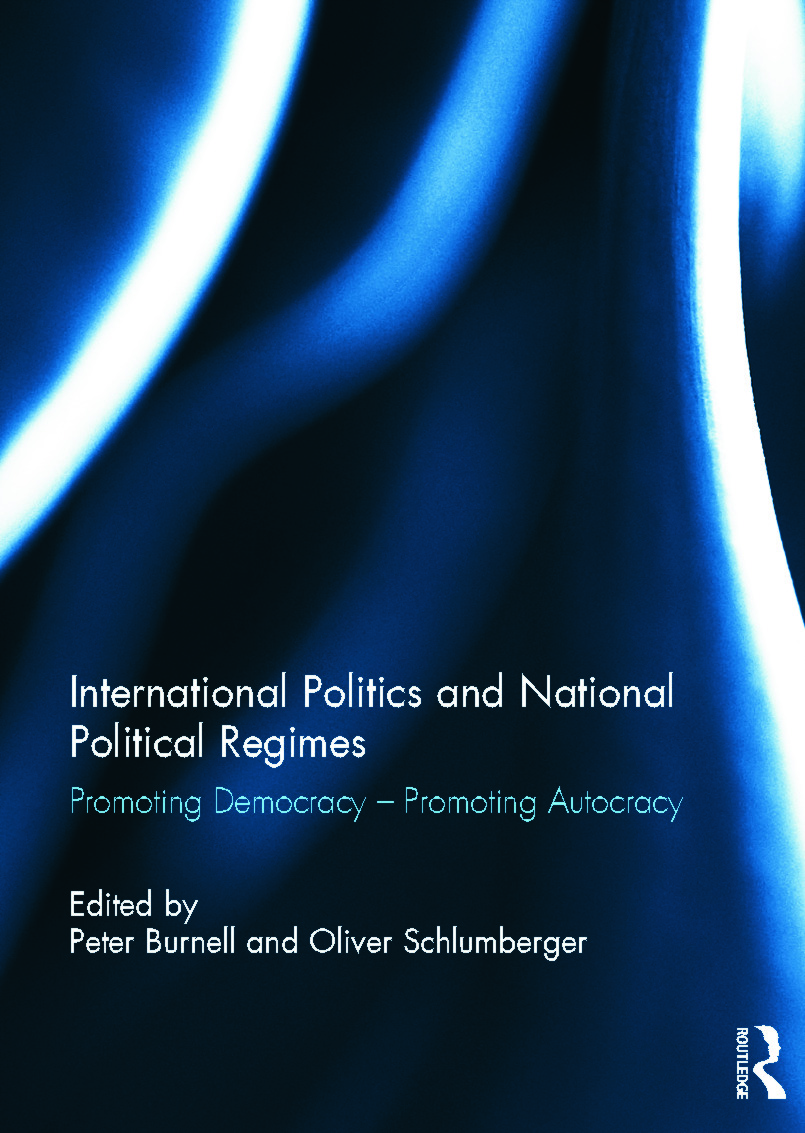 International Politics and National Political Regimes: Promoting Democracy – Promoting Autocracy, 1st Edition (Hardback) book cover