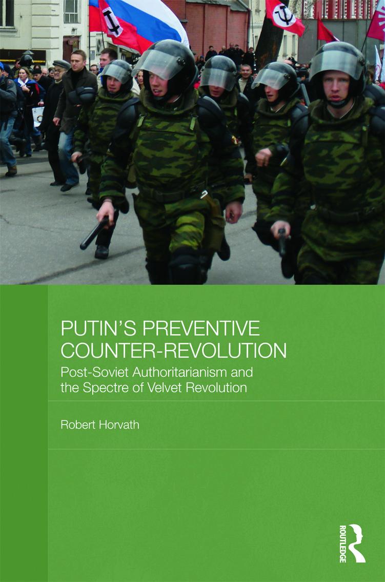 Putin's Preventive Counter-Revolution: Post-Soviet Authoritarianism and the Spectre of Velvet Revolution (Hardback) book cover