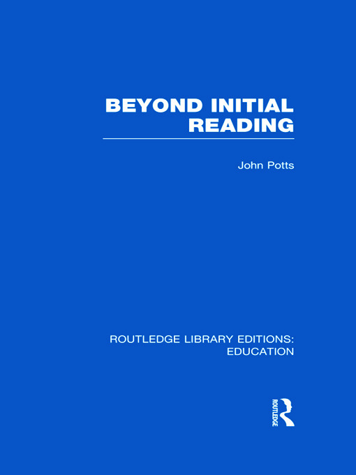 Beyond Initial Reading (RLE Edu I) (Hardback) book cover