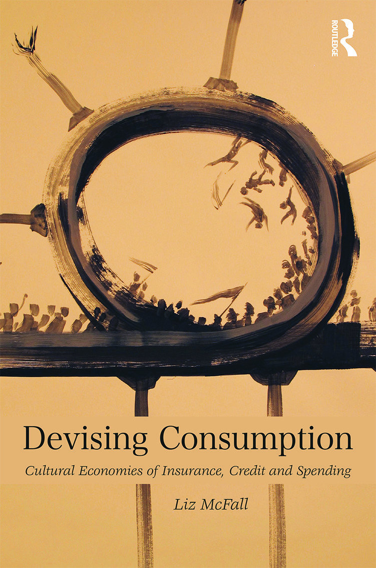 Devising Consumption: Cultural Economies of Insurance, Credit and Spending (Hardback) book cover