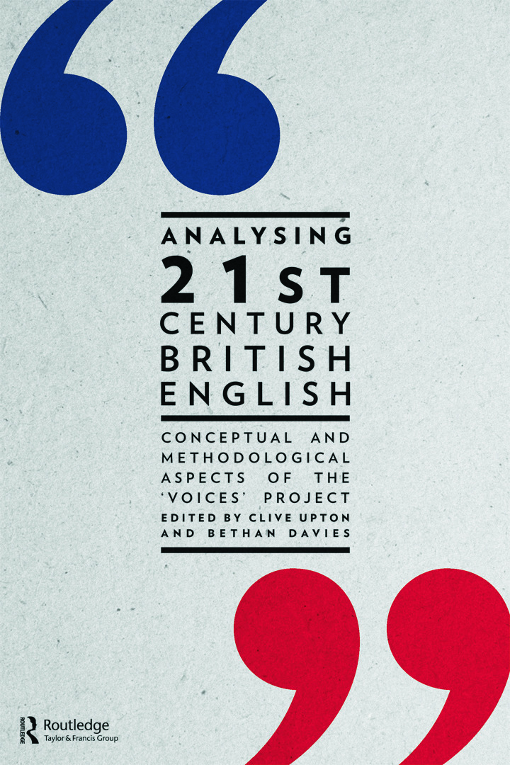 Analysing 21st Century British English: Conceptual and Methodological Aspects of the 'Voices' Project (Paperback) book cover