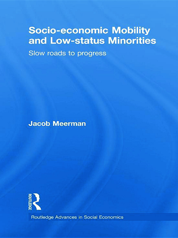 Socio-economic Mobility and Low-status Minorities: Slow roads to progress (Paperback) book cover