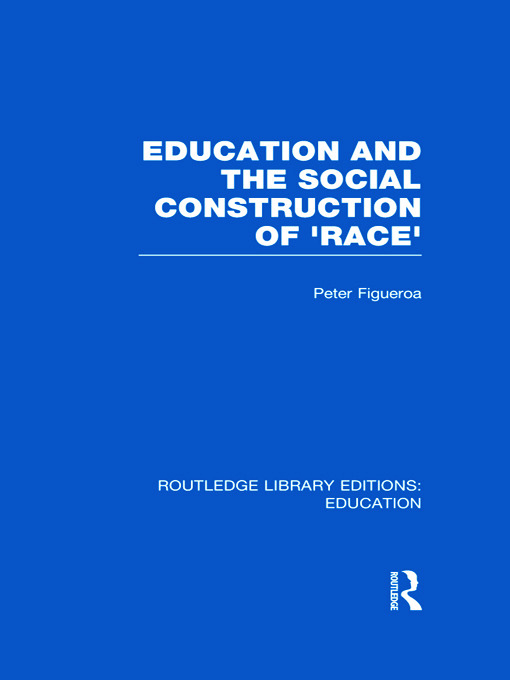 Education and the Social Construction of 'Race' (RLE Edu J) (Hardback) book cover