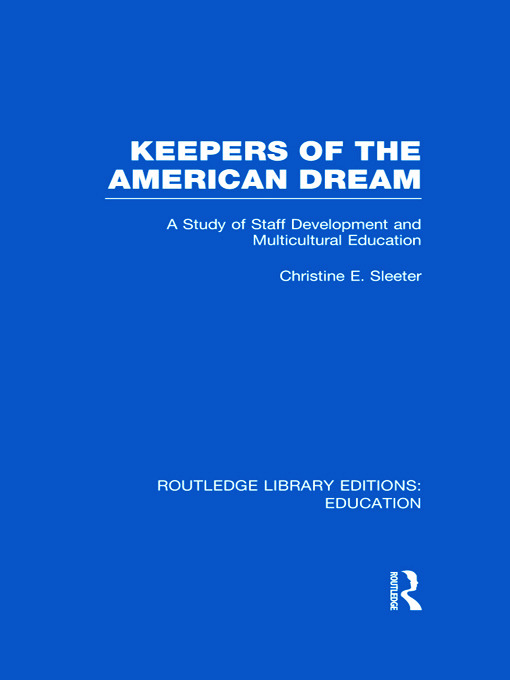Keepers of the American Dream: A Study of Staff Development and Multicultural Education (Hardback) book cover
