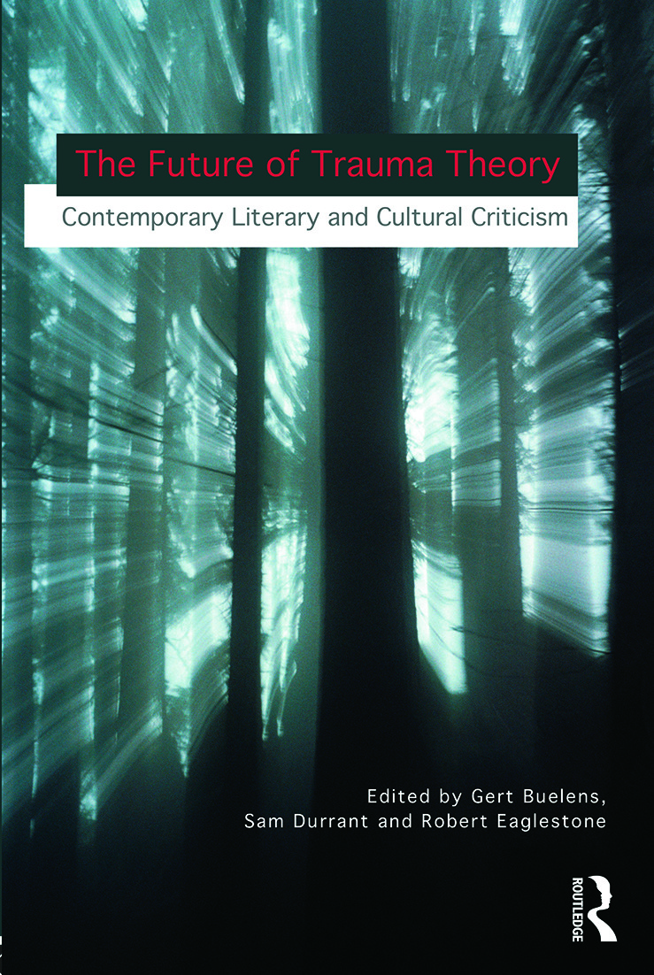 The Future of Trauma Theory: Contemporary Literary and Cultural Criticism (Paperback) book cover