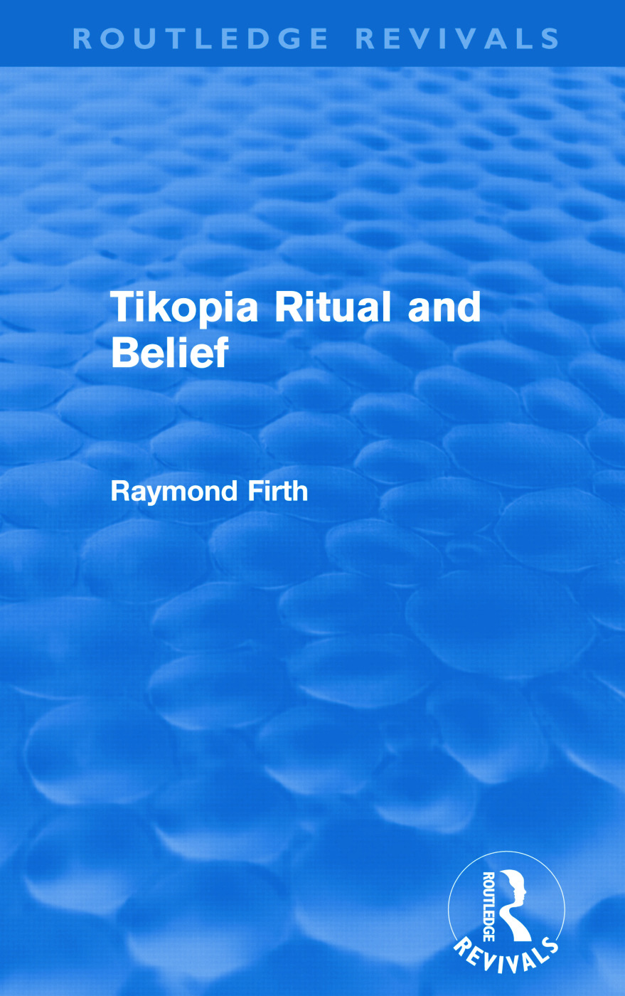 Tikopia Ritual and Belief (Routledge Revivals)