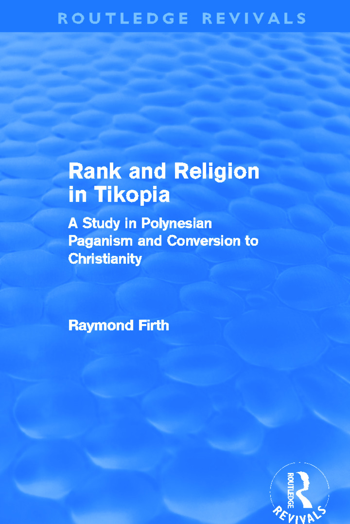 Rank and Religion in Tikopia (Routledge Revivals): A Study in Polynesian Paganism and Conversion to Christianity. (Paperback) book cover