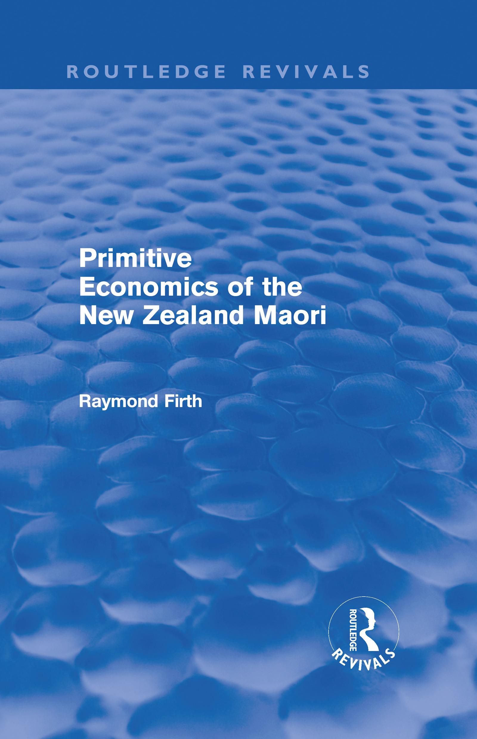 Primitive Economics of the New Zealand Maori (Routledge Revivals): 1st Edition (Hardback) book cover