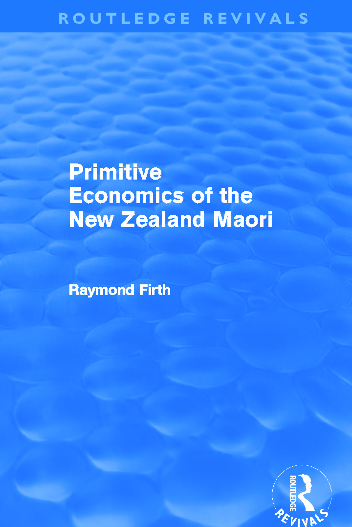 Primitive Economics of the New Zealand Maori (Routledge Revivals)