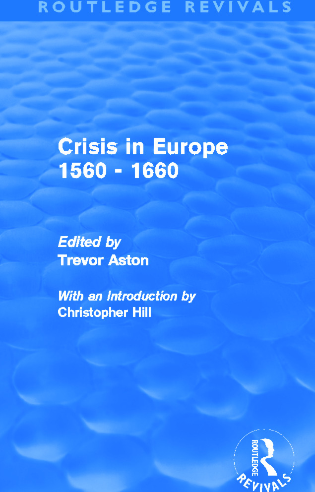 Crisis in Europe 1560 - 1660 (Routledge Revivals): 1st Edition (Hardback) book cover