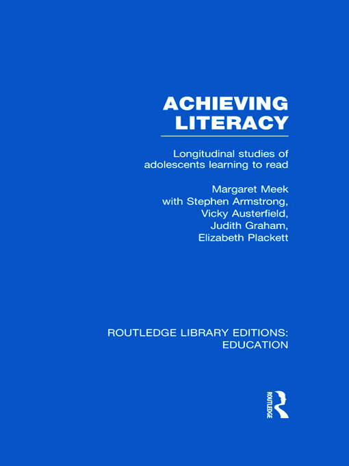 Achieving Literacy (RLE Edu I): Longitudinal Studies of Adolescents Learning to Read (Hardback) book cover