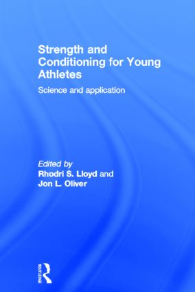 Strength and Conditioning for Young Athletes: Science and application book cover