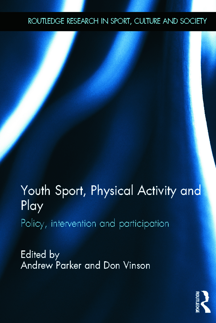 Youth Sport, Physical Activity and Play: Policy, Intervention and Participation (Hardback) book cover
