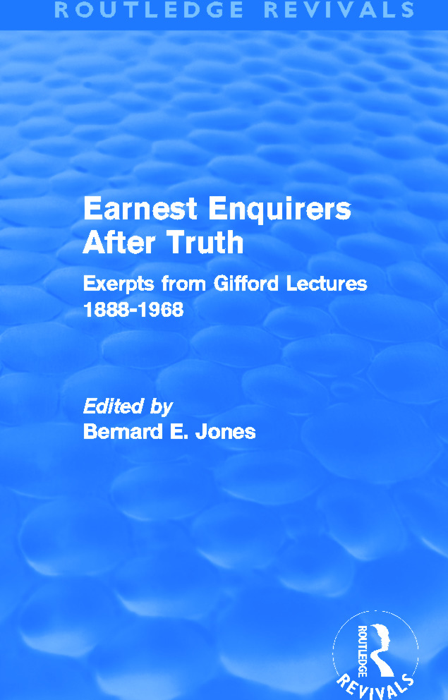 Earnest Enquirers After Truth (Routledge Revivals): A Gifford Anthology: excerpts from Gifford Lectures 1888-1968 (Paperback) book cover