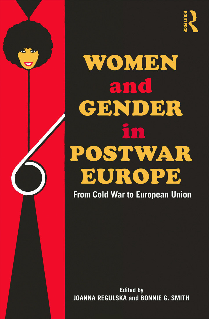 Women and Gender in Postwar Europe: From Cold War to European Union book cover