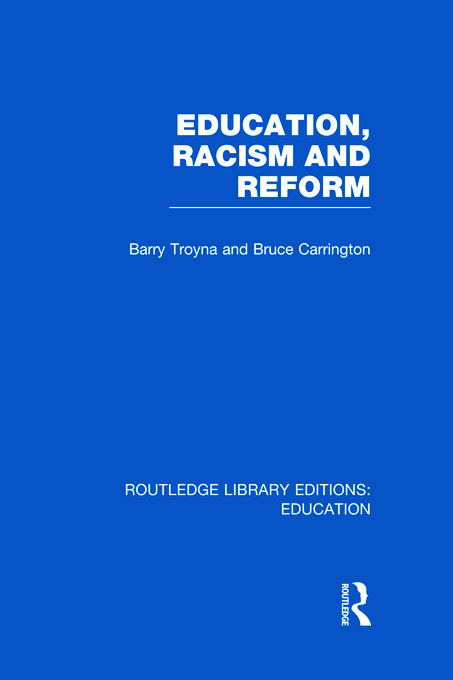 Education, Racism and Reform (RLE Edu J) (Hardback) book cover