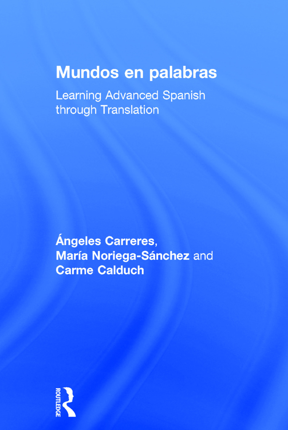 Mundos en palabras: Learning Advanced Spanish through Translation book cover
