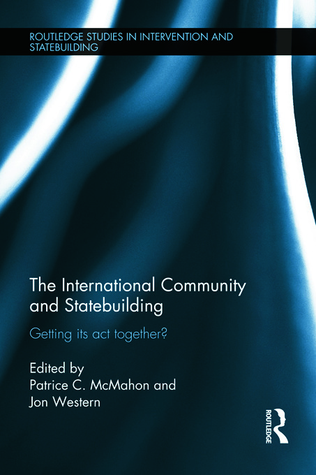 The International Community and Statebuilding: Getting Its Act Together? (Hardback) book cover