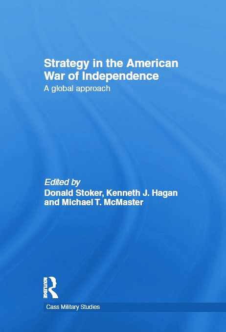 Strategy in the American War of Independence: A Global Approach (Paperback) book cover