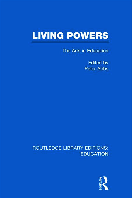 Living Powers(RLE Edu K): The Arts in Education (Hardback) book cover