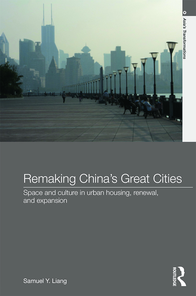 Remaking China's Great Cities: Space and Culture in Urban Housing, Renewal, and Expansion (Hardback) book cover