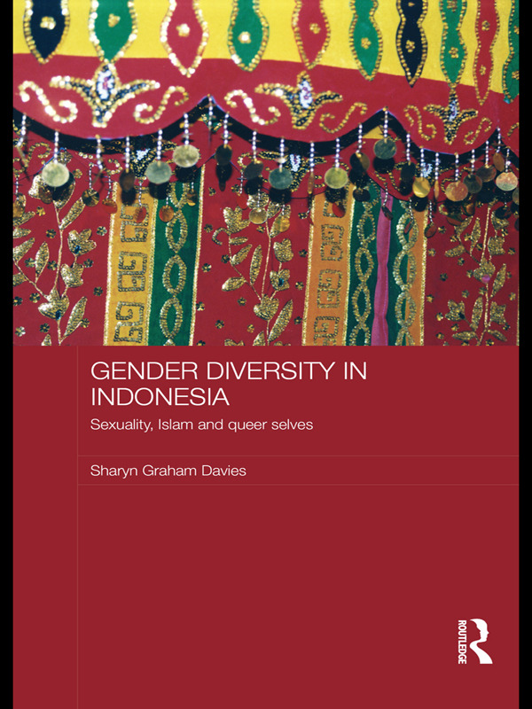 Gender Diversity in Indonesia: Sexuality, Islam and Queer Selves book cover