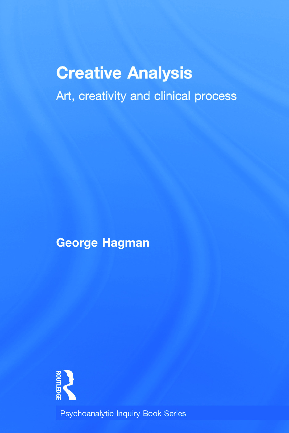 Creative Analysis: Art, creativity and clinical process book cover