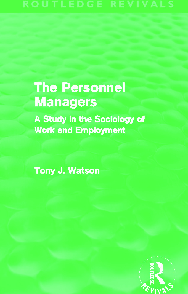 The Personnel Managers (Routledge Revivals): A Study in the Sociology of Work and Employment (Paperback) book cover
