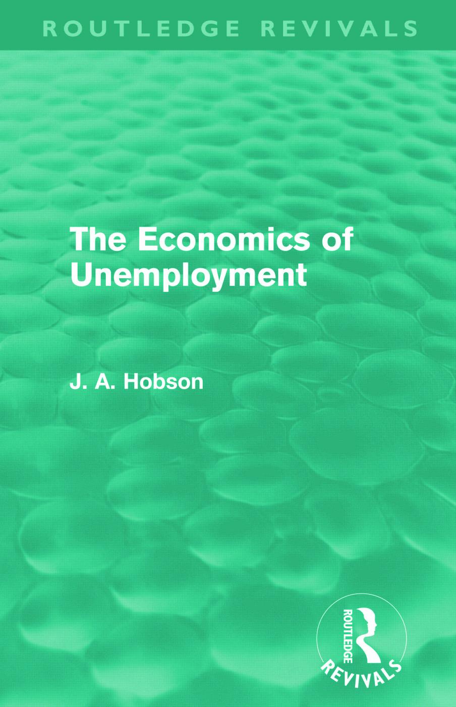 The Economics of Unemployment (Routledge Revivals) (Paperback) book cover