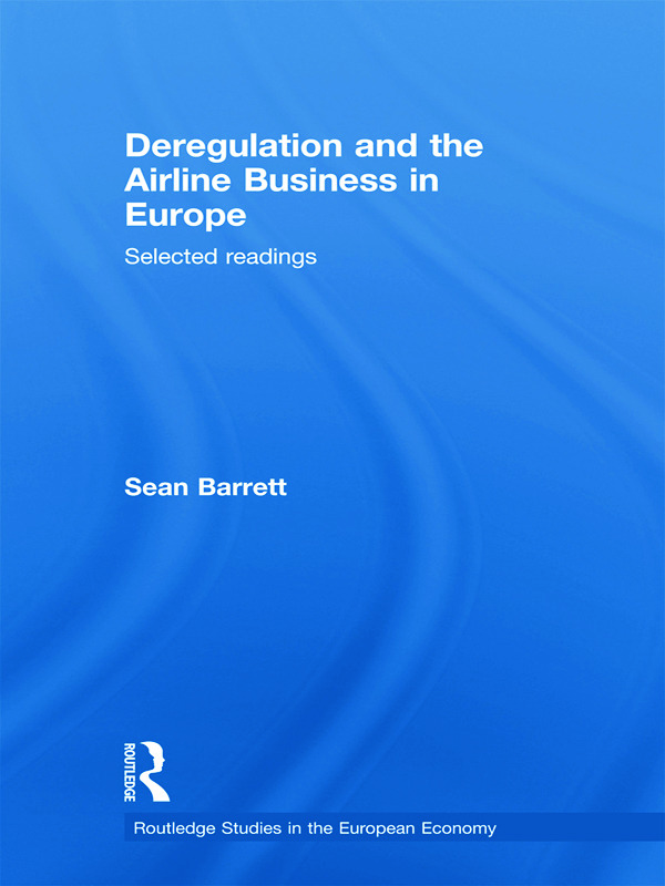 Deregulation and the Airline Business in Europe: Selected readings book cover