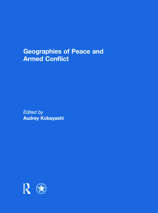 Geographies of Peace and Armed Conflict: 1st Edition (Hardback) book cover