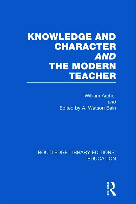 Knowledge and Character bound with The Modern Teacher(RLE Edu K) (Hardback) book cover