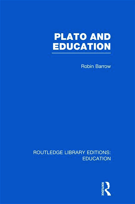 Plato and Education (RLE Edu K) (Hardback) book cover