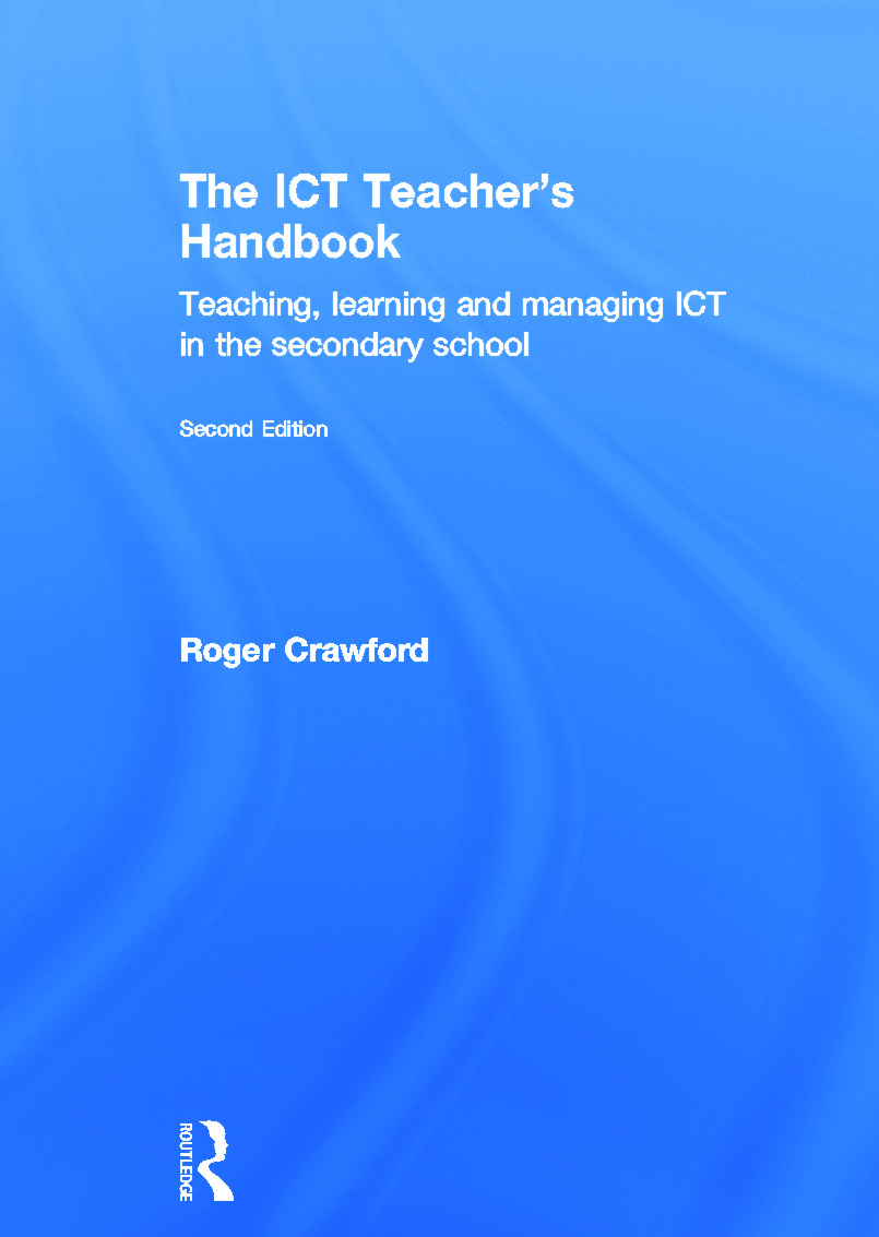 The ICT Teacher's Handbook: Teaching, learning and managing ICT in the secondary school, 2nd Edition (Hardback) book cover
