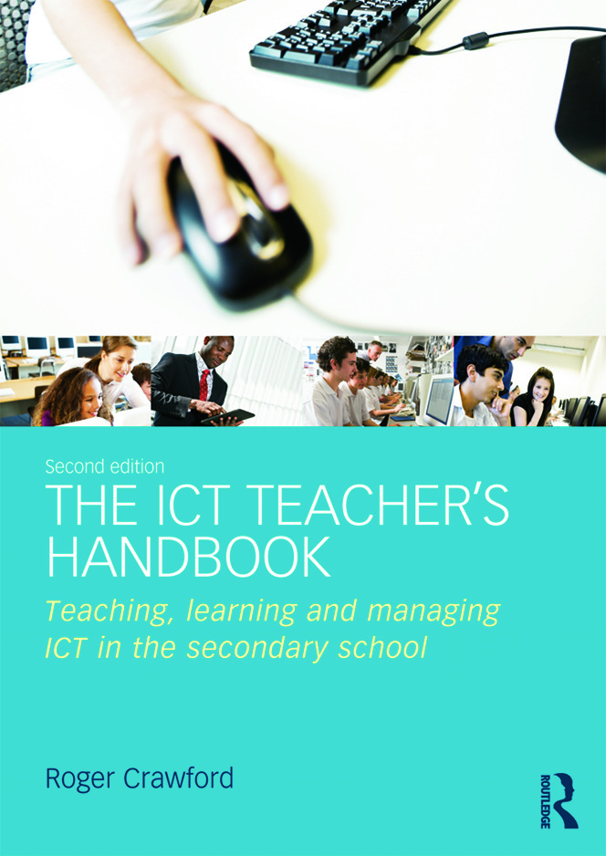 The ICT Teacher's Handbook: Teaching, learning and managing ICT in the secondary school, 2nd Edition (Paperback) book cover