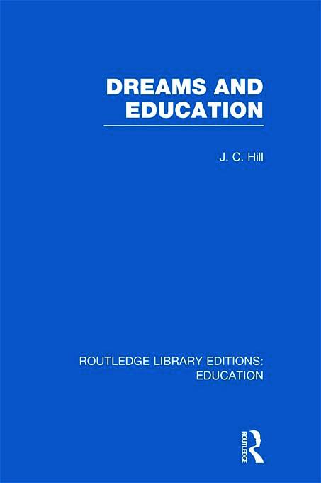 Dreams and Education (RLE Edu K) (Hardback) book cover