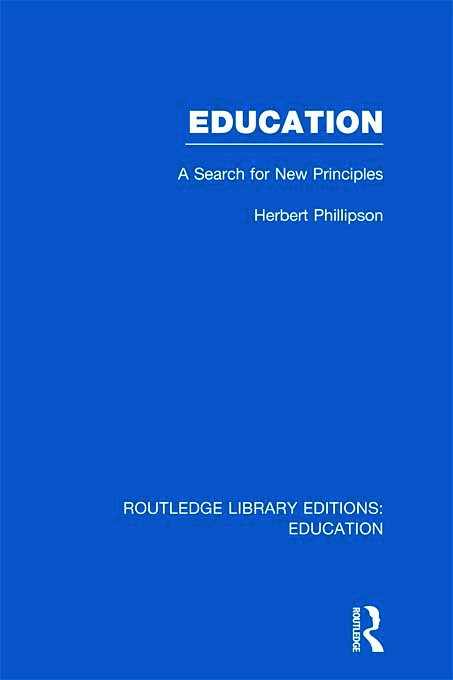 Education (RLE Edu K): A Search For New Principles (Hardback) book cover