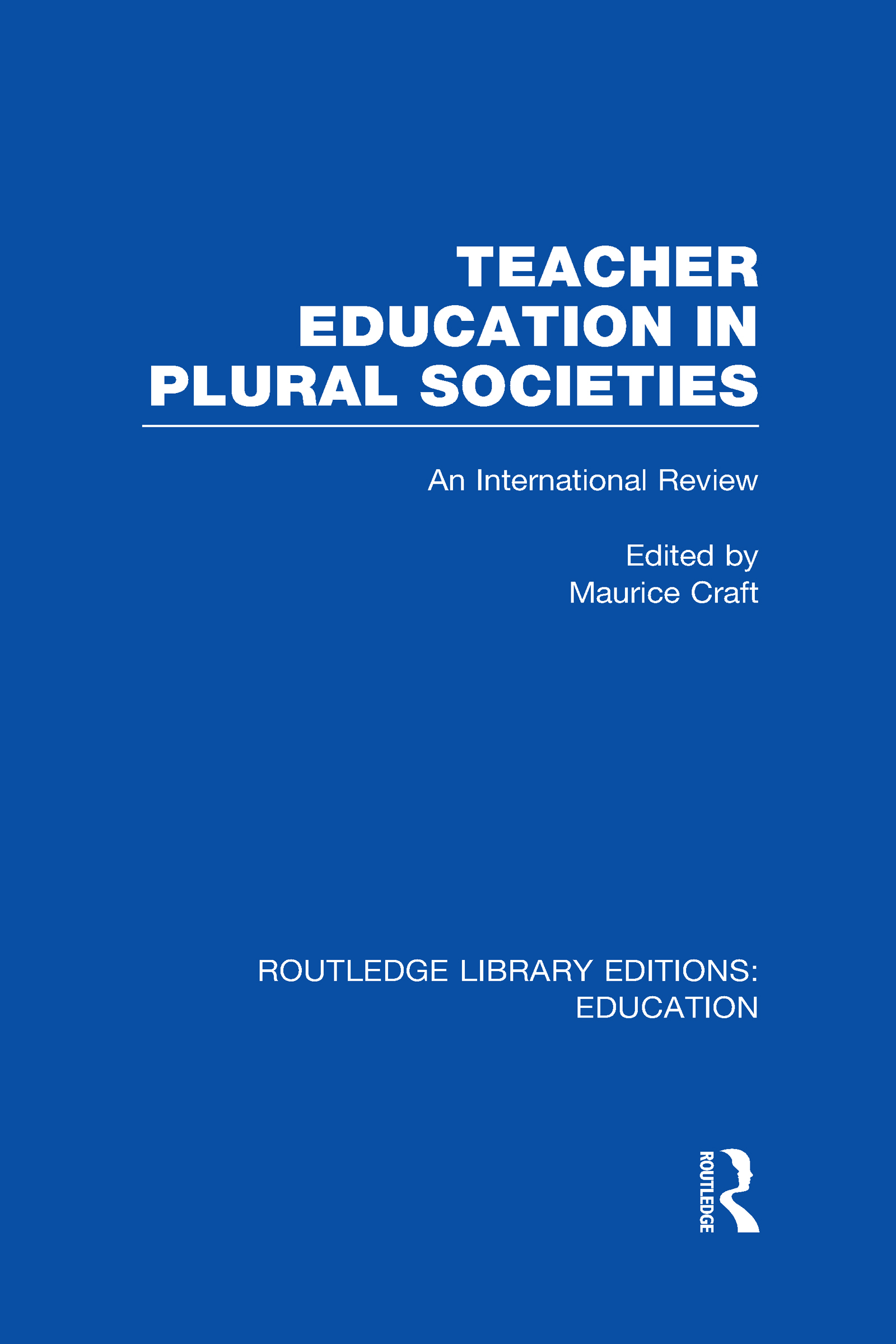 Teacher Education in Plural Societies (RLE Edu N): An International Review (Hardback) book cover