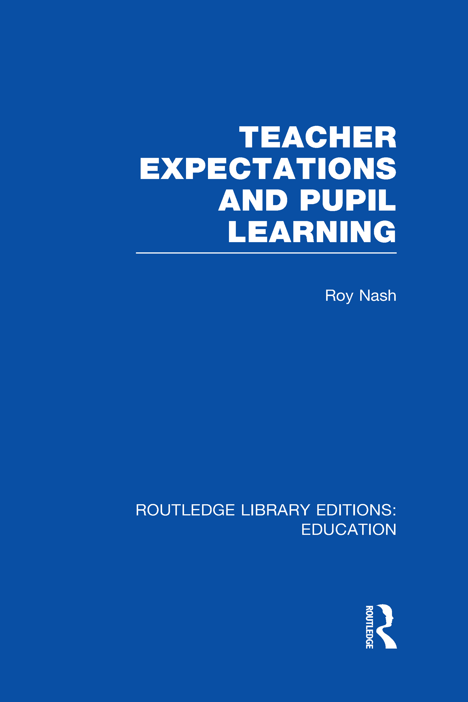 Teacher Expectations and Pupil Learning (RLE Edu N) (Hardback) book cover